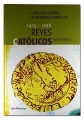 Catálogo General de monedas Españolas. Reyes Catolicos 1474/1556
